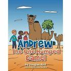 Andrew the One Humped Camel by Douglas Aird (Paperback / softback, 2014)