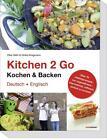 Kitchen 2 Go. Kochen & Backen von Elke Gäth und Ulrike Krogmann (2015, Taschenbuch)