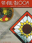 In Full Bloom: Patterns for 19 Stained Glass Windows by Sabine Selvais (Paperback, 2004)