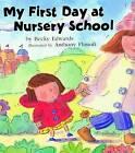 My First Day at Nursery School by Becky Edwards (Paperback, 2004)