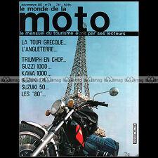 LE MONDE DE LA MOTO N°74 GUZZI V 1000 G5 SUZUKI GT 125 50 ER 21 MARTIN KAWASAKI