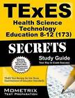 Texes Health Science Technology Education 8-12 (173) Secrets Study Guide: Texes Test Review for the Texas Examinations of Educator Standards by Mometrix Media LLC (Paperback / softback, 2016)