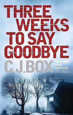 """AS NEW"" Box, C. J., Three Weeks to Say Goodbye Book"