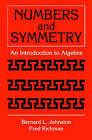 Numbers and Symmetry: An Introduction to Algebra by Bernard L. Johnston, Fred Richman (Paperback, 1997)
