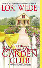 The Welcome Home Garden Club by Lori Wilde (Paperback / softback)