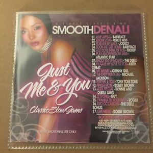 Details about DJ Smooth Denali JUST ME AND YOU Classic Slow Jams 90's RNB  R&B Mixtape Mix CD