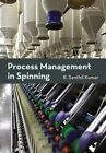 Process Management in Spinning by R. Senthil Kumar (Hardback, 2014)