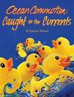 Ocean Commotion: Caught in the Currents by Janeen Mason (Hardback, 2012)