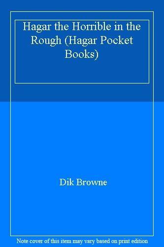 1 of 1 - Hagar the Horrible in the Rough (Hagar Pocket Books),Dik Browne