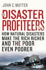 Hiding Behind Hurricanes: The Unexpected Social Consequences of Natural Disasters by John C. Mutter (Hardback, 2015)