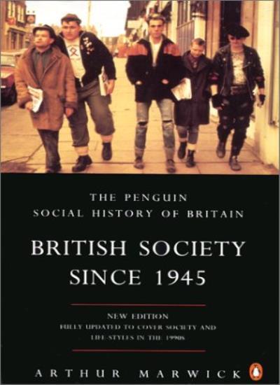 British Society Since 1945 (Penguin Social History of Britain) By Arthur Marwic