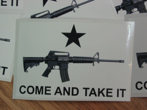 3 COME AND TAKE IT DECAL Bumper Sticker AR15 Buy 1 Get 2 FREE AK 47 Assult Rifle