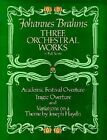 Johannes Brahms: Three Orchestral Works in Full Score by Johannes Brahms (Paperback, 1984)