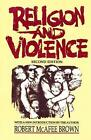 Religion and Violence, Second Edition by Robert McAfee Brown (Paperback, 1987)