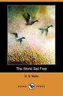 The World Set Free (Dodo Press) by H G Wells (Paperback / softback, 2007)