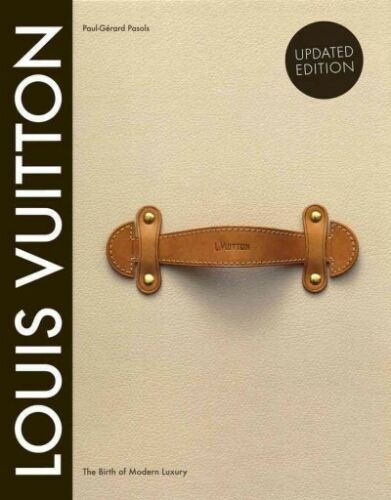Louis Vuitton : The Birth Of Modern Luxury, Hardcover By Pasols, Paul Gerard;... by Ebay Seller