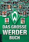 Das große Werder-Buch von Christoph Bausenwein (2012, Gebundene Ausgabe)