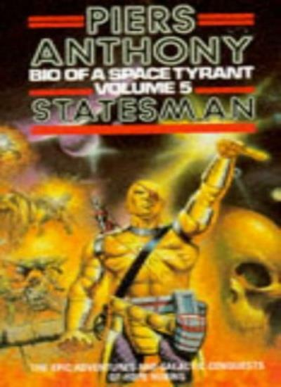 Biography of a Space Tyrant - Statesman: Statesman v. 5 By Piers Anthony