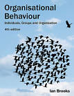 Organisational Behaviour: Individuals, Groups and Organisation by Ian Brooks (Paperback, 2008)