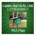 Funny Australian Letterboxes: An Amusing Snapshot of Unusual Australian Letterboxes, Comically Captioned. Showcasing the Weird, the Wonderful and the Downright Ugly. an Entertaining Gift Idea for the Hard-To-Buy-For. by Mj Cope (Paperback / softback, 2013)