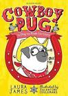 Cowboy Pug by Laura James (Paperback, 2017)