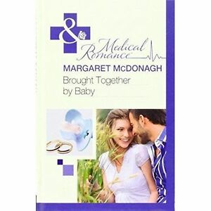 Brought-Together-By-Baby-Medical-Romance-Hb-McDonagh-Margaret-Very-Good-Boo