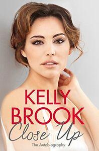Kelly-Brook-Fermer-Up-Tout-Neuf-Couverture-Cartonnee-Envoi-GB