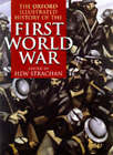 The Oxford Illustrated History of the First World War by Oxford University Press (Hardback, 1998)
