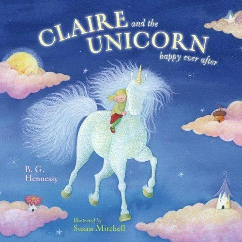 Claire And The Unicorn Happy Ever After By B. G. Hennessy 2006, Picture Book  - $17.48