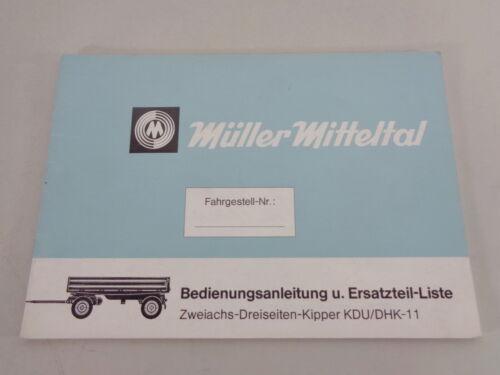 Betriebsanleitung Teilekatalog Müller Mitteltal Kipper KDU//DHK 11 Stand 4//1981