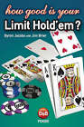 How Good is Your Limit Hold'em? by Jim Brier, Byron Jacobs (Paperback, 2005)