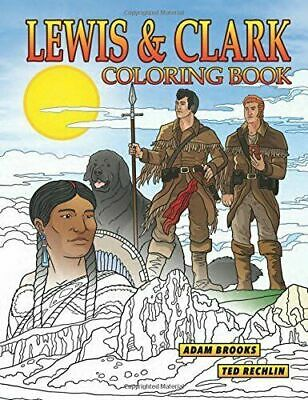 Lewis and Clark Coloring Book by Adam Brooks 9781560377139 ...