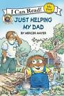 Just Helping My Dad by Mercer Mayer (Paperback / softback)
