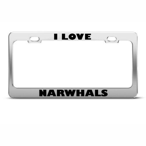 I LOVE NARWHALS NARWHAL ANIMAL License Plate Frame Tag Holder