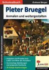 Pieter Bruegel ... anmalen und weitergestalten von Eckhard Berger (2014, Taschenbuch)