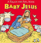 Baby Jesus Touch and Feel by Caroline Jayne Church (Novelty book, 2007)