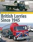 British Lorries Since 1945 by Michael Forbes, David Hayward (Hardback, 2012)