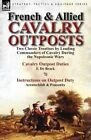 French & Allied Cavalry Outposts  : Two Classic Treatises by Leading Commanders of Cavalry During the Napoleonic Wars-Cavalry Outpost Duties by F. de Br by F De Brack (Paperback / softback, 2013)