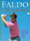 A Swing for Life by Richard Simmons, Nick Faldo (Hardback, 1995)