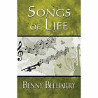 Songs of Life by Benny Beeharry (Paperback / softback, 2014)