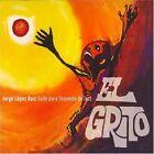 El Grito Jorge Lopez Ruiz 7798010679677 CD P H