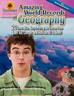 Amazing World Records of Geography: 20 Innovative, Easy-To-Integrate Lesson Plans Teach Key Concepts and Motivate All Students! by Sunflower Education (Paperback / softback, 2011)
