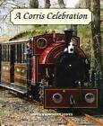 A Corris Celebration by Gwyn Briwnant-Jones (Paperback, 2009)