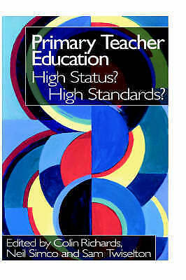 1 of 1 - Primary Teacher Education: High Status? High Standards? by