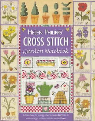 1 of 1 - Very Good, Helen Philipps' Cross Stitch Garden Notebook, Philipps, Helen, Book