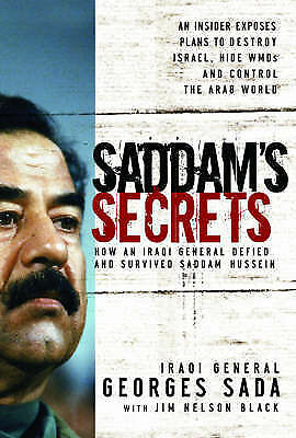 """""""AS NEW"""" Saddam's Secrets: How an Iraqi General Defied and Survived Saddam Husse"""