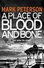 A Place of Blood and Bone by Mark Peterson, Richard Bingham (Paperback, 2014)