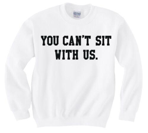 """Mean girls /""""vous ne pouvez pas asseoir avec nous/"""" Sweat Neuf"""