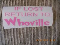 Dr. Suess The Grinch if Lost Return To: Whoville Pink Vinyl Decal