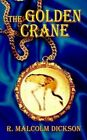 The Golden Crane by R Malcolm Dickson 9780759638167 (paperback 2002)